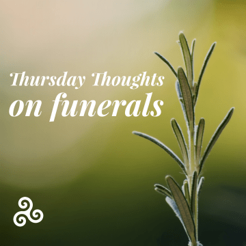 Thursday Thoughts on funerals Claire Bradford funeral celebrant Worthing West Sussex