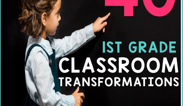 First Grade Classroom Transformations