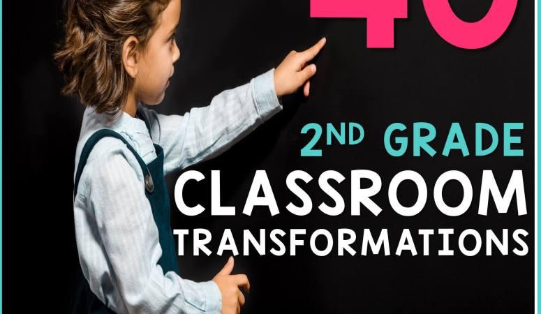 Second Grade Classroom Transformations