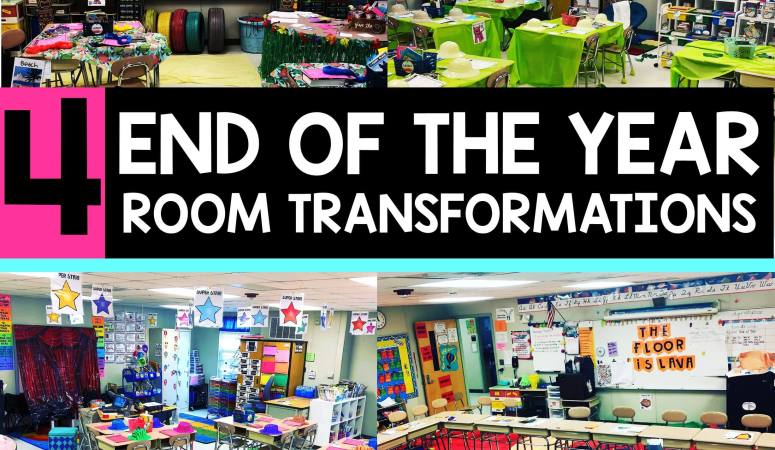 End of the Year Classroom Transformations