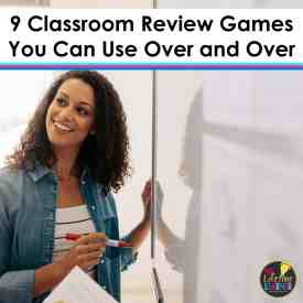 teacher at whiteboard with words on top saying 9 Classroom Review Games You Can Use Over and Over