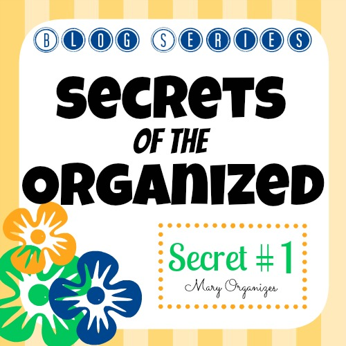 Secrets of the Organized – Secret #1 {Series}