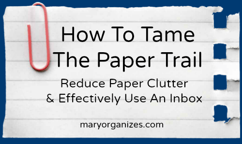 Taming the Paper Trail of Clutter (or How to Effectively Use an Inbox)