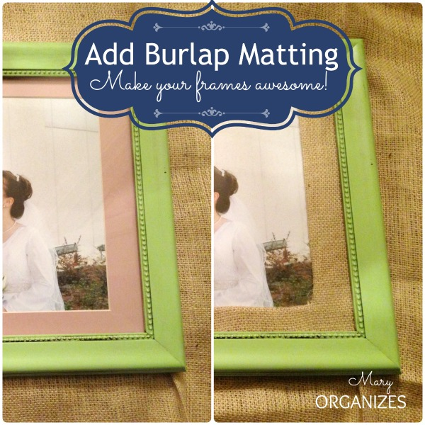 Add Burlap Matting and Make Your Frames AWESOME