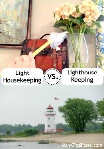 light housekeeping versus lighthouse keeping