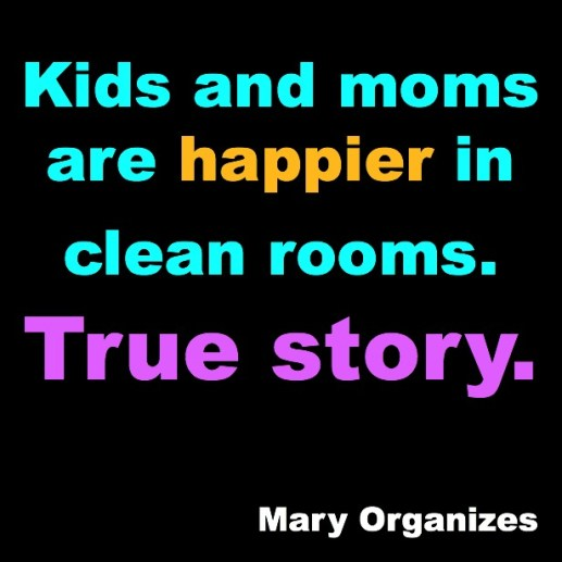 Kids and moms are happier in clean rooms