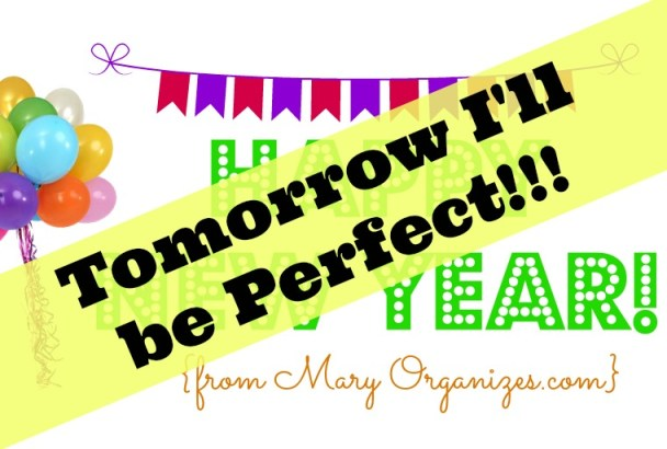 Tomorrow I will be perfect