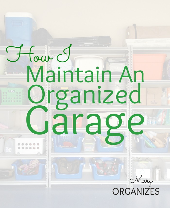 How I Maintain An Organized Garage
