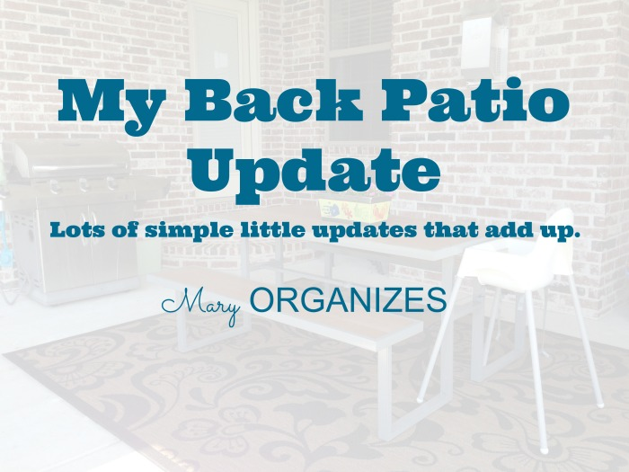 My Back Patio Update - Lots of simple little updates that add up