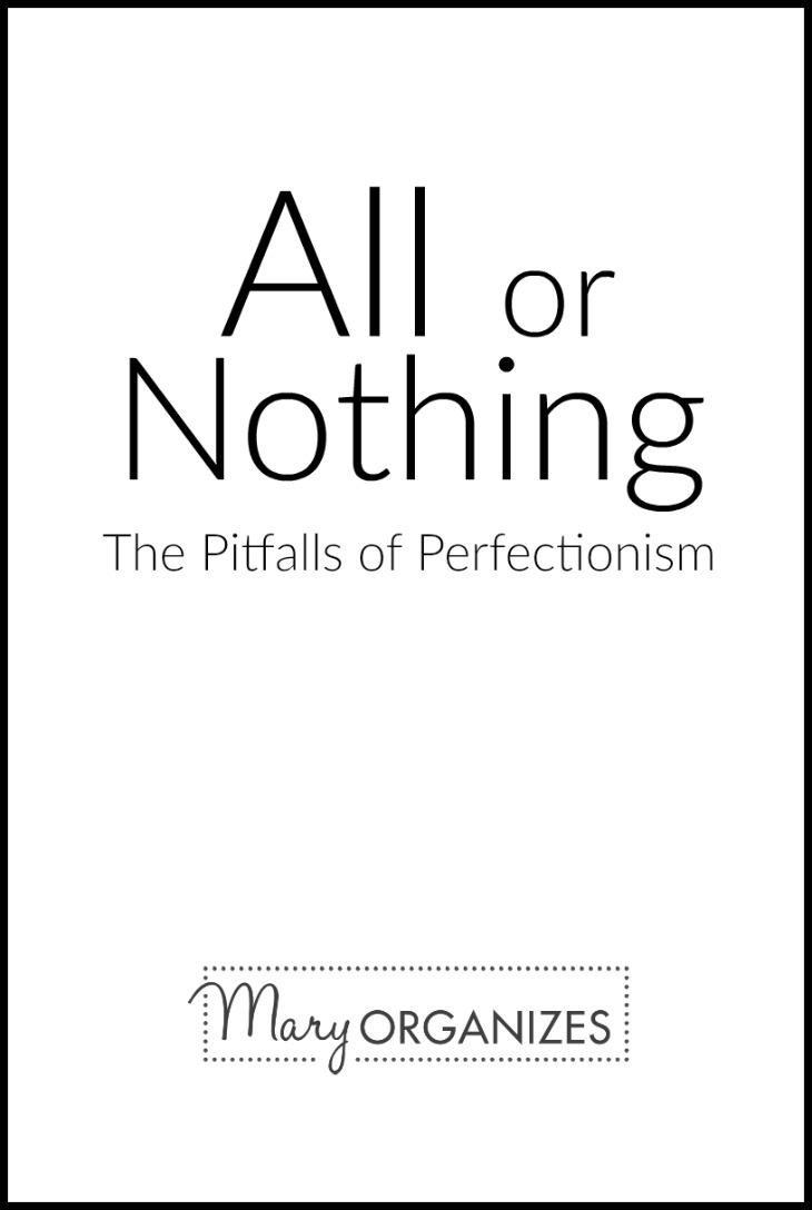 all or nothing - perfectionism