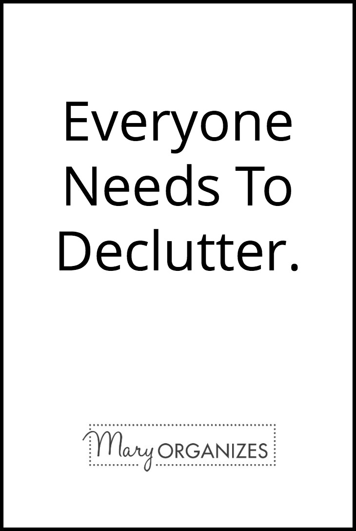 Everyone Needs To Declutter