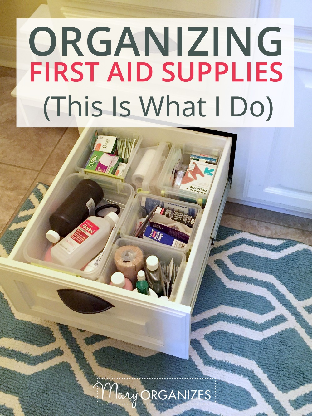 Organizing First Aid Supplies - This is what I do - Mary ORGANIZES -v