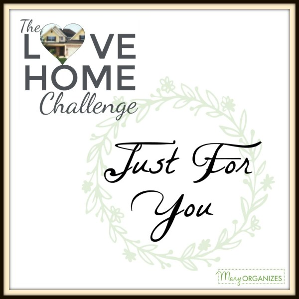 Just For You – Love Home Challenge