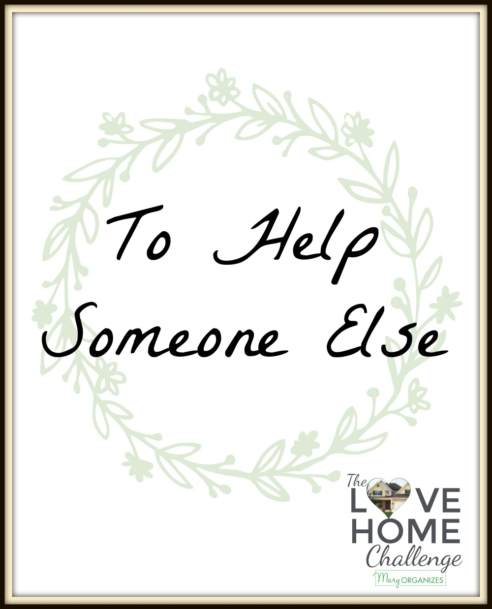 love-home-challenge-to-help-someone-else-week-v