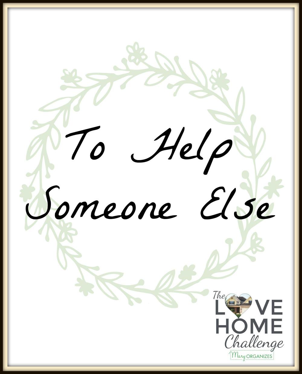 love-home-challenge-to-help-someone-else-week-v