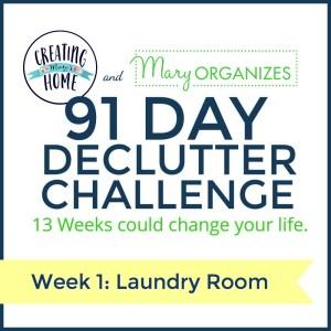 Week 1 – Laundry Room {91 Day Declutter Challenge}