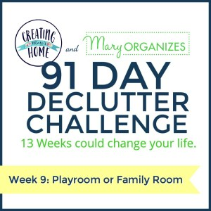 Week 9 – Playroom & Family Room {91 Day Declutter Challenge}