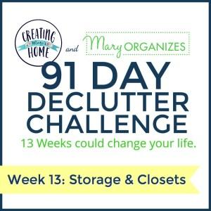 Week 13 – Storage & Closets {91 Day Declutter Challenge}
