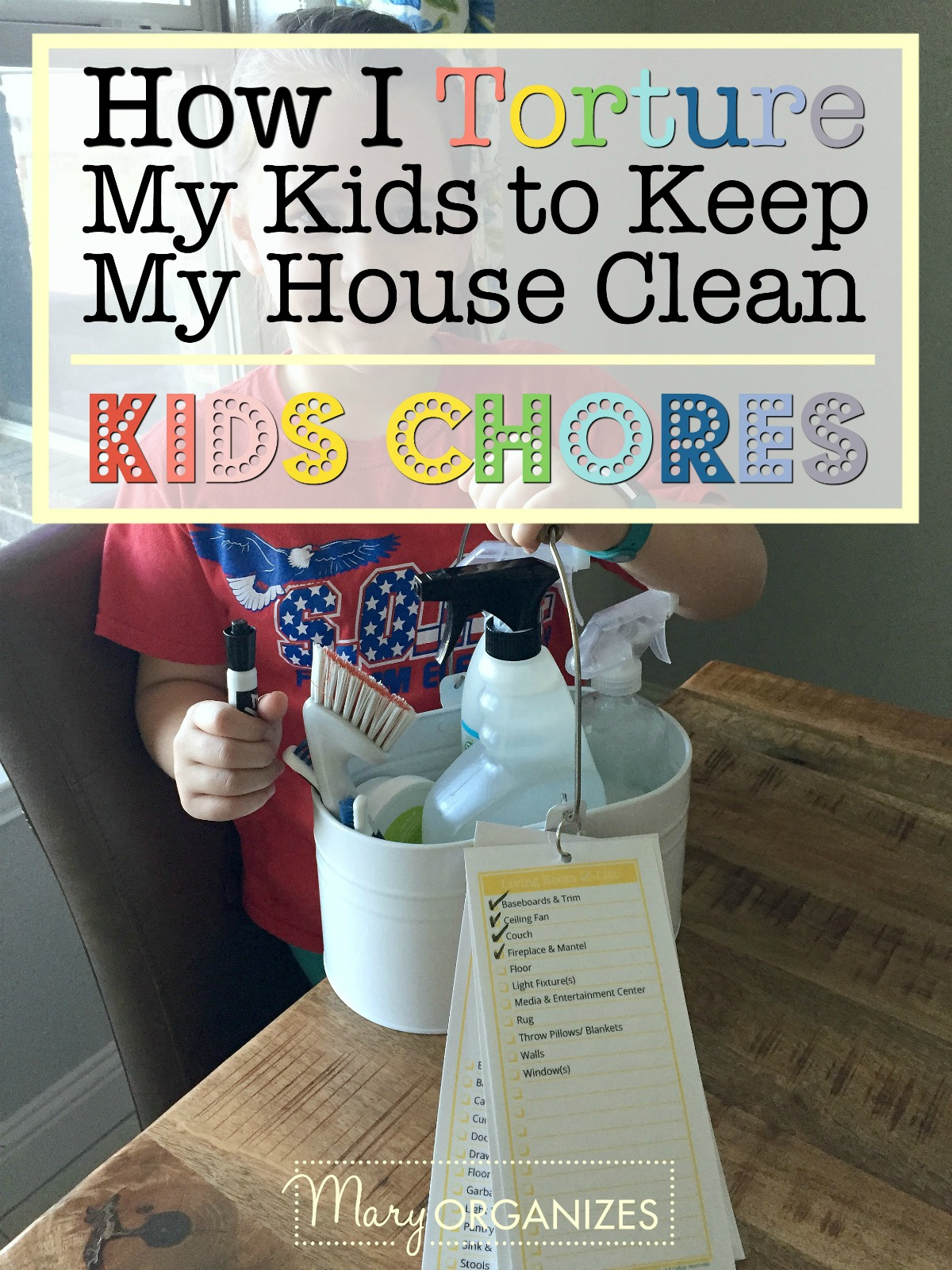 How i torture my kids to keep my house clean e g kids How to keep house clean