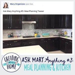 ASK MARY ANYTHING #3 – Meal Planning Teaser (& a little Kitchen Organizing)