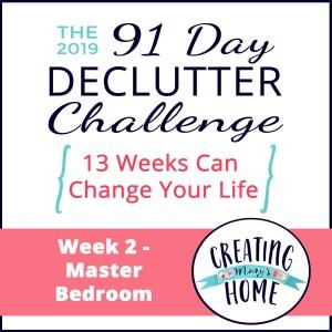 Week 2 – Master Bedroom {91 Day Declutter Challenge}