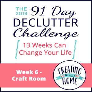 Week 6 – Craft Room {91 Day Declutter Challenge}
