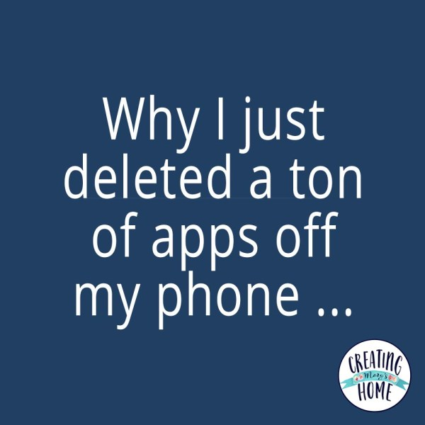 Why I just deleted a ton of apps off my phone …