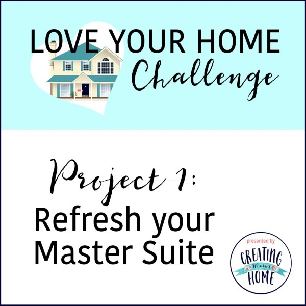 Refresh Your Master Suite (Love Home Challenge)