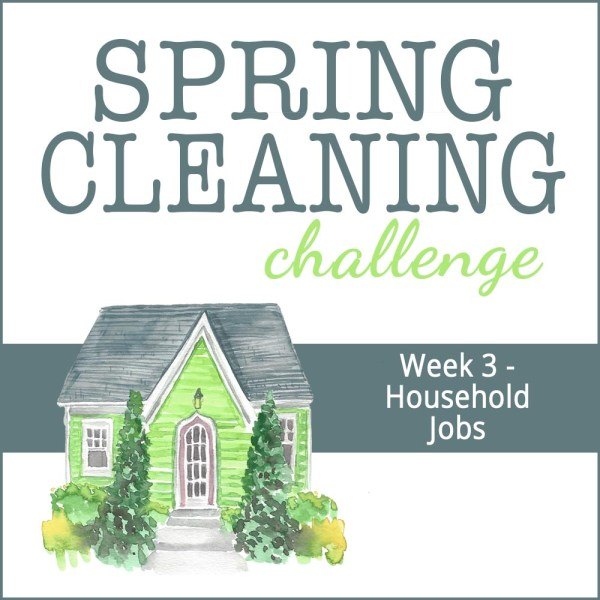 Spring Cleaning Week 3: Household Jobs