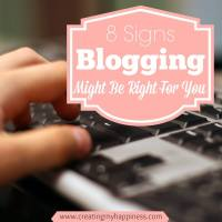 8 Signs Blogging Might Be Right For You