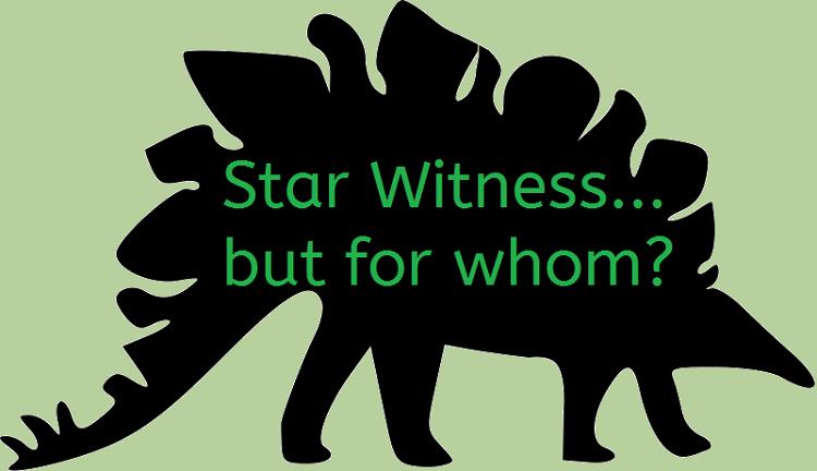 Stegosaurus: Star Witness... but for whom?