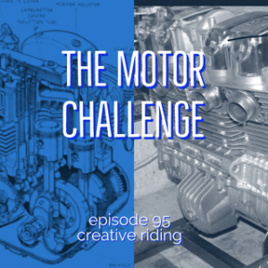 "Creative Riding Episode 95 ""The Motor Challenge"""