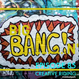 "Creative Riding Episode 85 ""Bangin' """