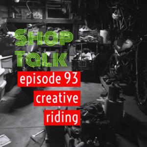 """Creative Riding Episode 93 """"Shop Talk"""""""