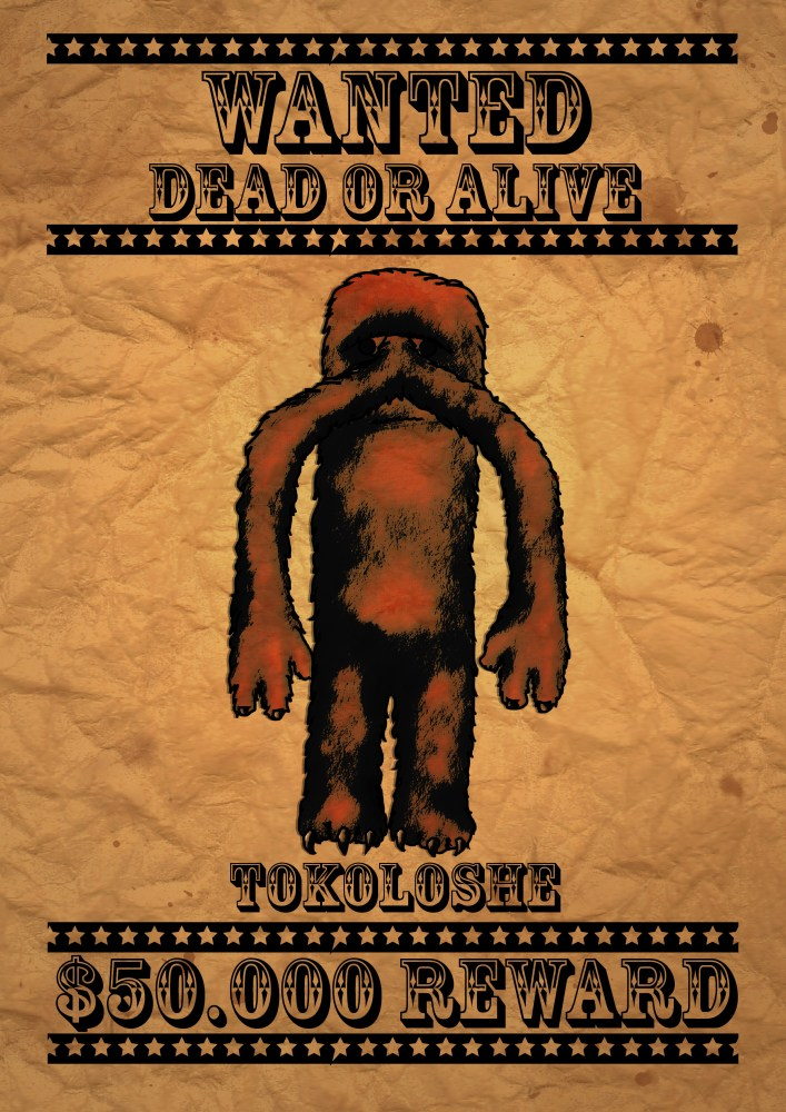 TOKOLOSHE WANTED DEAD OR ALIVE