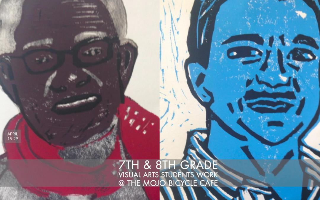 7th + 8th grade Visual Arts Elective Students show their work @ The Mojo Bicycle Cafe — April 15-29