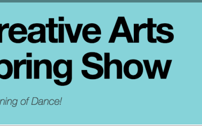 Creative Arts Spring Show: An evening of Dance Thursday, April 27th, 6-9pm