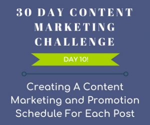 Creating a content schedule for each post. 30 Day Content Marketing Challenge Day 10!