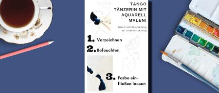 Du siehst eine Mini-Beschreibung des Aquarells Tangotänzerin mit Aquarell malen von Dodo Kresse. Das Bild zeigt einen Schreibtisch mit einer Tasse Tee, einem Bleistift und einem aufgeklappten Aquarellkasten mit Pinsel. In der Mitte liegt die Schritt-Anleitung für das Aquarell.