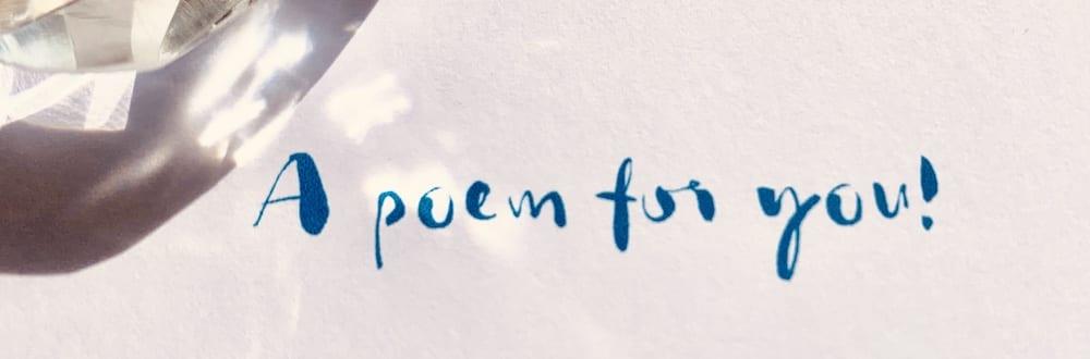 Du siehst den Schriftzug A poem for you