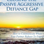Closing the Passive Aggressive Defiance Gap