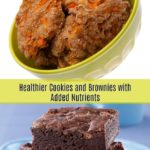 Healthier Cookies and Brownies with Added Nutrients