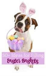50+ Ideas for Filling Easter Baskets