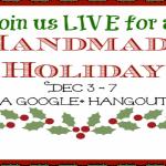 #HolidayHangout A Handmade Holiday