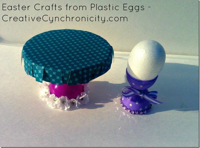 Make Easter egg cups and cupcake stands from plastic eggs - video tutorial -CreativeCynchronicity.com