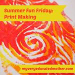 Summer Fun Friday: Printmaking with Kids: CreativeCynchronicity.com