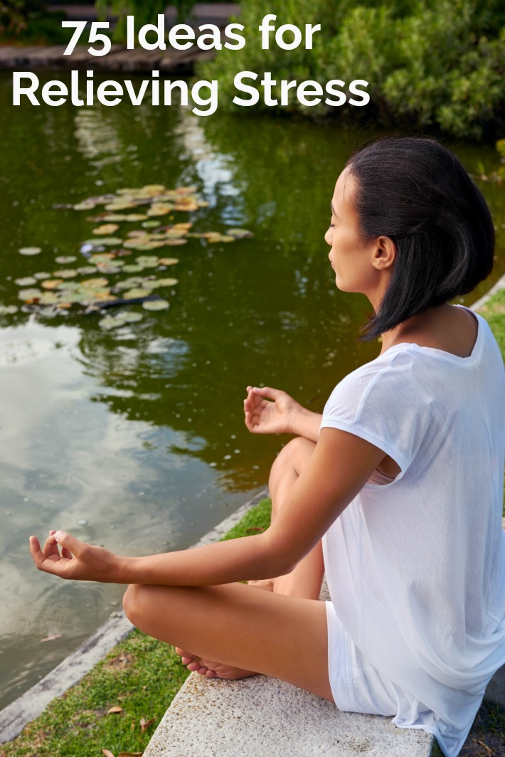 75 Ideas for Relieving Stress