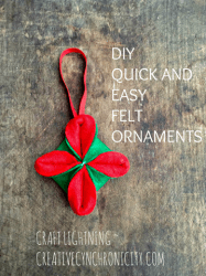 DIY Quick and Easy Felt Ornaments {Craft Lightning Holiday Edition }