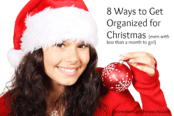 8 Ways to Get Organized for Christmas with Less Than a Month to Go!