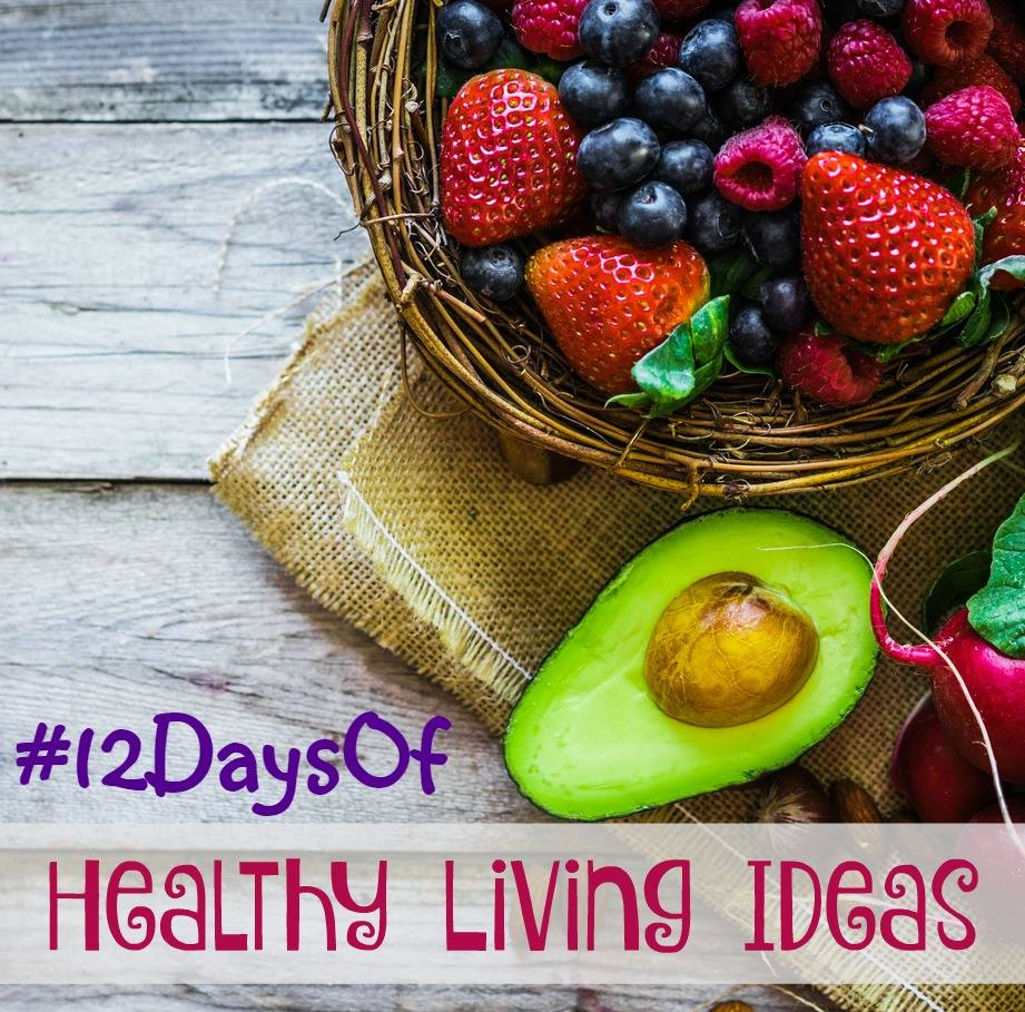 12 days of healthy living ideas